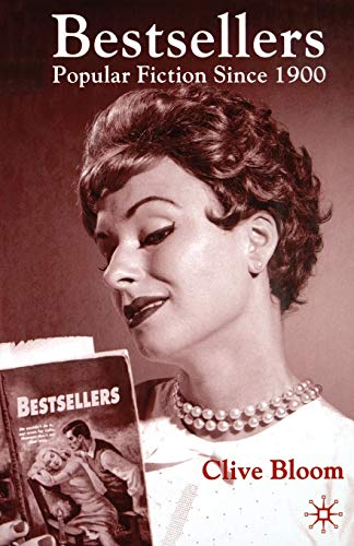 Bestsellers: Popular Fiction since 1900 By C. Bloom