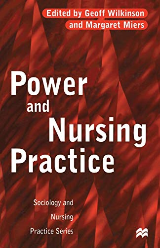 Power and Nursing Practice By Margaret Miers