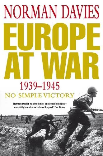 Europe at War 1939-1945 By Norman Davies