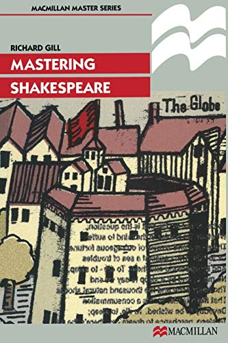 Mastering Shakespeare (Palgrave Master Series) By Richard Gill