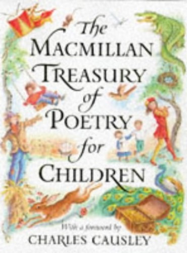 The Macmillan Treasury of Poetry for Children By Foreword by Charles Causley