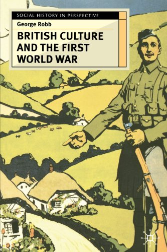 British Culture and the First World War By George Robb