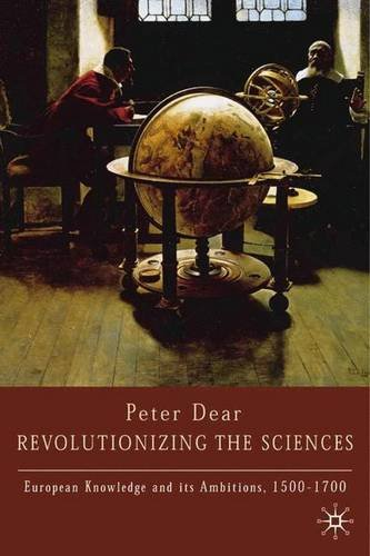 Revolutionising the Sciences By Peter Dear
