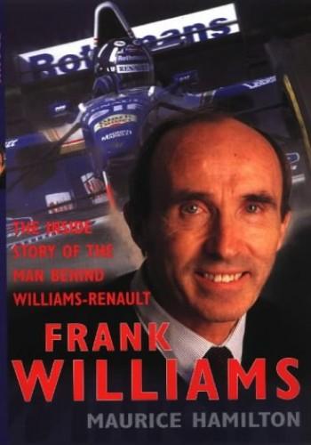 Frank Williams By Maurice Hamilton