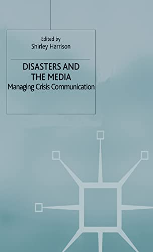 Disasters and the Media By Edited by Shirley Harrison