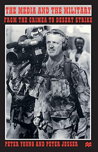 The Media and the Military By Peter R. Young