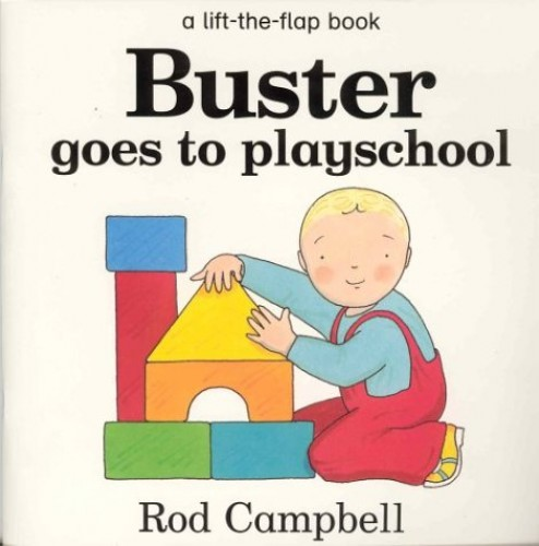 Buster Goes to Playschool By Rod Campbell