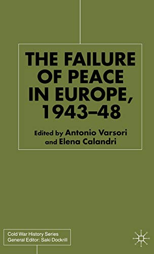 The Failure of Peace in Europe, 1943-48 By Edited by Antonio Varsori