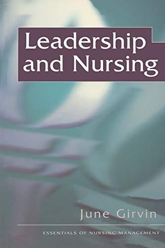 Leadership and Nursing By June Girvin
