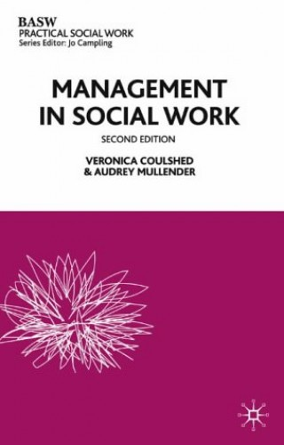 Management in Social Work (British Association of Social Workers (BASW) Practical Social Work) By Veronica Coulshed