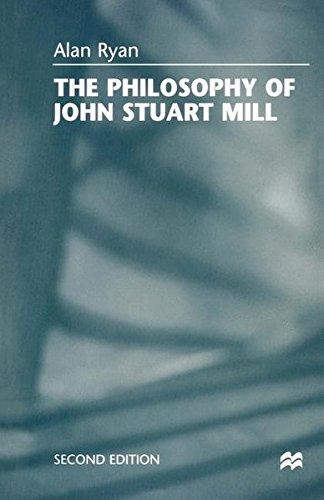 The Philosophy of John Stuart Mill By Alan Ryan