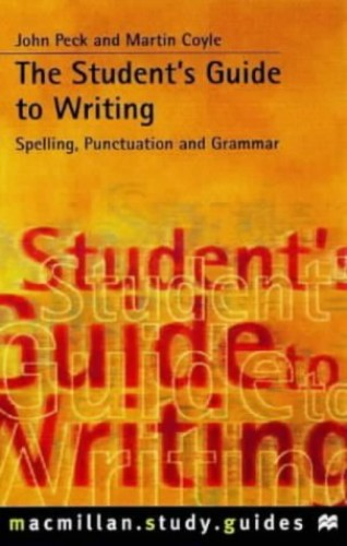 The Student's Guide to Writing By John Peck