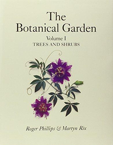 Botanical Garden Volume I By Roger Phillips