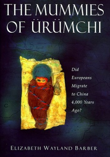 The Mummies of Urumchi by Elizabeth W. Barber
