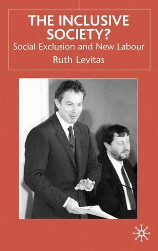 The Inclusive Society?: Social Exclusion and New Labour By Ruth Levitas