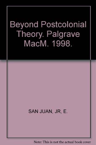 Beyond Postcolonial Theory By E. San Juan, Jr.