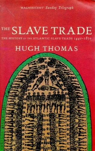 The Slave Trade By Hugh Thomas