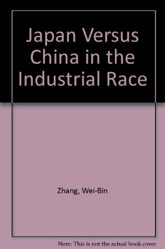Japan Versus China in the Industrial Race By Wei-Bin Zhang
