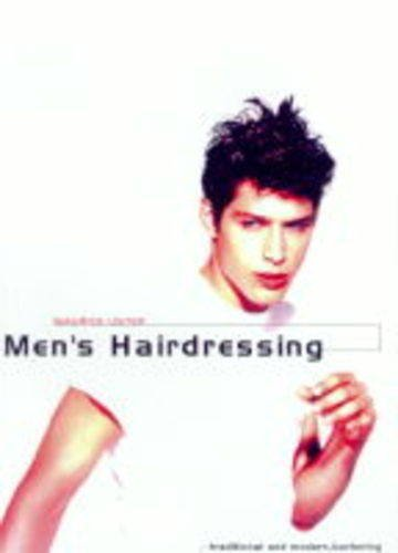 Men's Hairdressing: Traditional and Modern Barbering (Hairdressing Training Board/Macmillan) By Maurice Lister