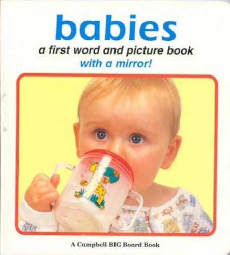 Babies: a Campbell Big Board Book By Campbell Books