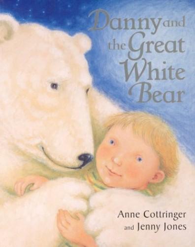 Danny & the Great White Bear (Pb) Cottringer A & J By Anne Cottringer
