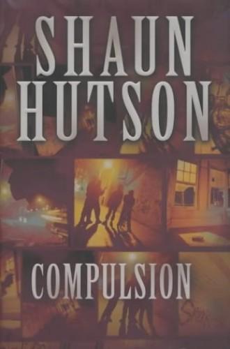 Compulsion (Hb) By Shaun Hutson