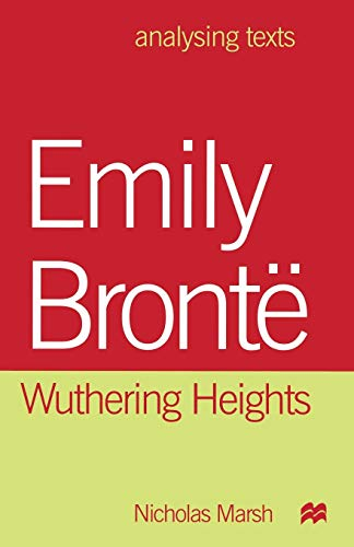 Emily Brontë: Wuthering Heights (Analysing Texts) By Nicholas Marsh