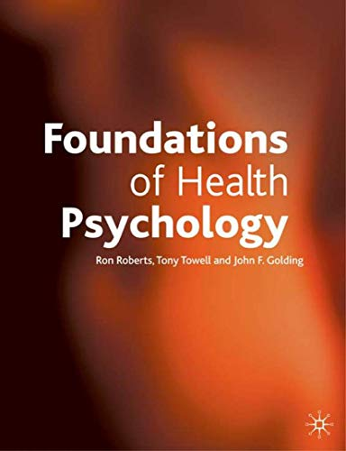 Foundations of Health Psychology By Ron Roberts