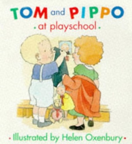 Tom and Pippo at Playschool By Helen Oxenbury