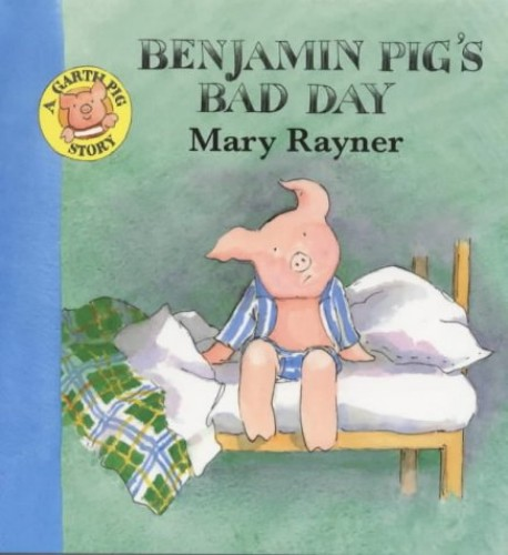 Benjamin Pig's Bad Day By Mary Rayner