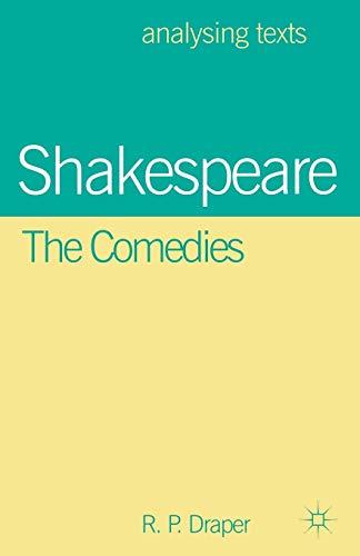 Shakespeare: The Comedies par R. P. Draper