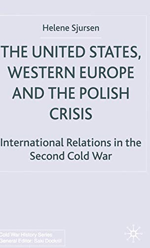 The United States, Western Europe and the Polish Crisis By H. Sjursen