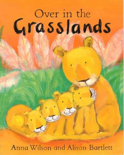 Over in the Grasslands Board Book By Anna Wilson