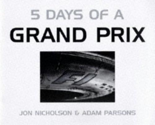 Five Days of a Grand Prix By Jon Nicholson