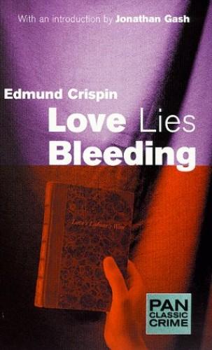 Love Lies Bleeding by Edmund Crispin