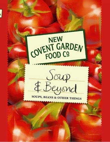 New Covent Garden Soup Company's Soup and Beyond: Soups, Beans and Other Things by New Covent Garden Soup Company