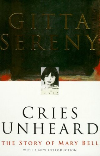 Cries Unheard von Gitta Sereny