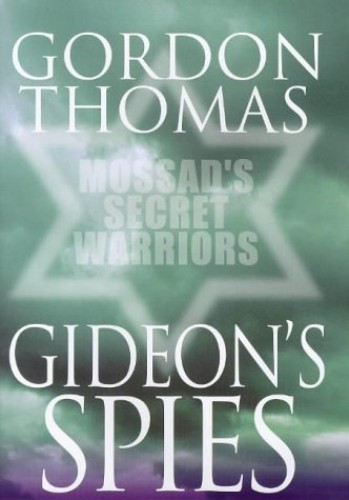 Gideon's Spies By Gordon Thomas