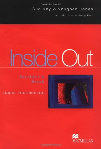 Inside Out Upper Intermediate: Student's Book By Sue Kay