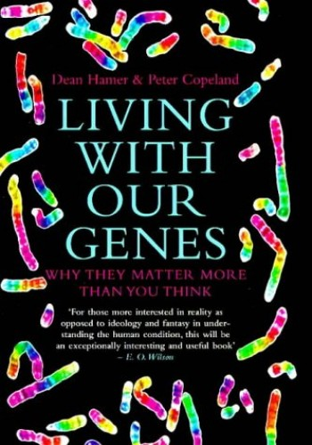 Living with Our Genes By Dean H. Hamer