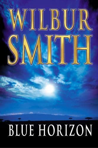 Blue Horizon By Wilbur Smith