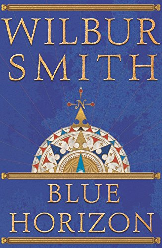 Blue Horizon The Courtneys By Wilbur Smith Used Very