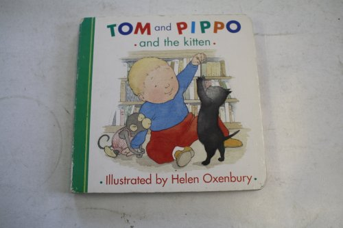 Tom and Pippo and the Kitten By Helen Oxenbury