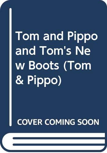 Tom and Pippo and Tom's New Boots by Helen Oxenbury