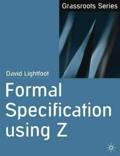 Formal Specification using Z By David Lightfoot