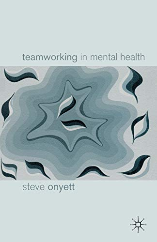 Teamworking in Mental Health By Edited by Jo Campling