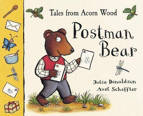 Tales From Acorn Wood: Postman Bear By Julia Donaldson