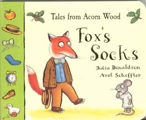 Tales from Acorn Wood:Fox's Socks By Julia Donaldson