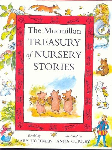The Macmillan Treasury of Nursery Stories By Illustrated by Anna Currey