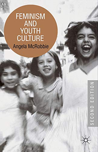 Feminism and Youth Culture By Angela McRobbie